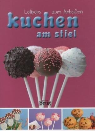 : Kuchen am Stiel: Lollipops zum Anbeissen