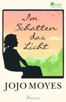Jojo Moyes: Im Schatten das Licht