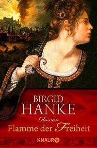 Birgid Hanke: Flamme der Freiheit