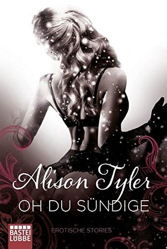 Alison Tyler: Oh du Sündige