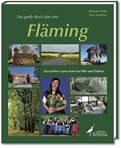Michael Helm: Das große Buch über den Fläming. Das schöne Land zwischen Elbe und Dahme