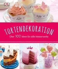 Karen Sullivan: Tortendekoration. Über 100 Ideen für süße Meisterwerke