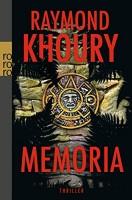 Raymond Khoury: Memoria. Thriller