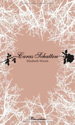 Elizabeth Woods: Caras Schatten