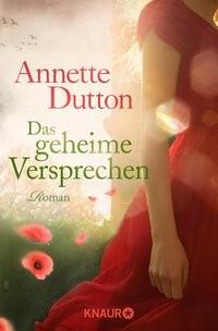 Annette Dutton: Das geheime Versprechen