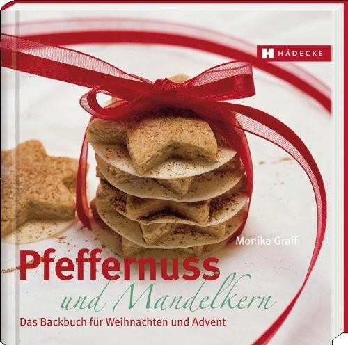Monika Graff: Pfeffernuss und Mandelkern