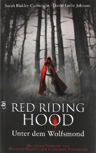 Sarah Blakley-Cartwright: Red Riding Hood - Unter dem Wolfsmond