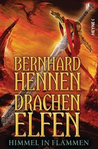 Bernhard Hennen: Drachenelfen - Himmel in Flammen