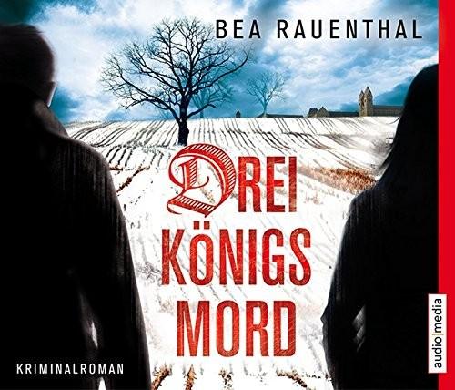 Bea Rauenthal: HÖRBUCH: Dreikönigsmord, 4 Audio-CDs