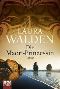 Laura Walden: Die Maori-Prinzessin
