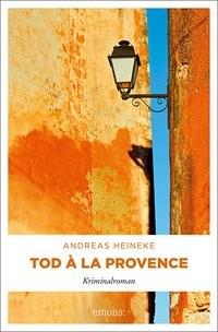 Andreas Heineke: Tod à la Provence