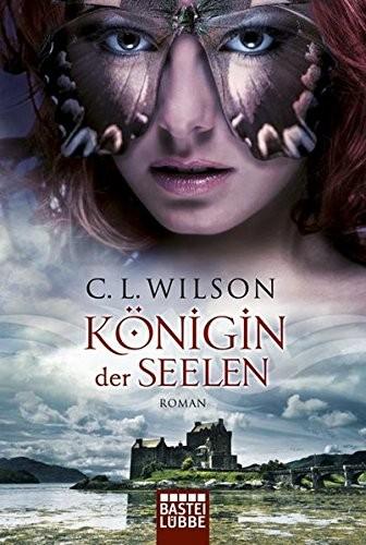 C. L. Wilson: Königin der Seelen