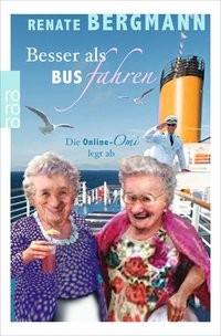Renate Bergmann: Besser als Bus fahren
