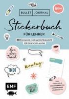 EMF: Bullet Journal – Stickerbuch für Lehrer: 800 Schmuck- und Layoutelemente für den Schulalltag