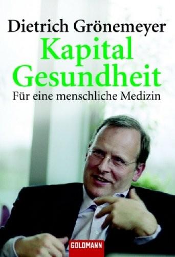 Dietrich H. W. Grönemeyer: Kapital Gesundheit