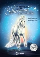 Sandra Grimm: Silberwind, das weiße Einhorn (Band 1-2) - Die Magie der Freundschaft