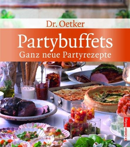 Dr. Oetker: Partybuffets. Neue Partyrezepte