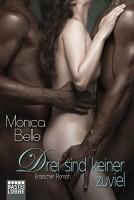 Monica Belle: Drei sind keiner zu viel. Erotischer Roman