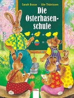 Sarah Bosse: Die Osterhasenschule