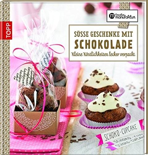 Karina Schmidt: Süße Geschenke mit Schokolade