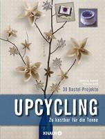 Katharina Heinrich: Upcycling. Zu kostbar für die Tonne