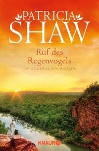 Patricia Shaw: Ruf des Regenvogels